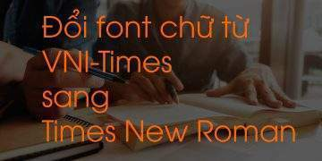 Đổi font chữ từ VNI-Times sang Times New Roman
