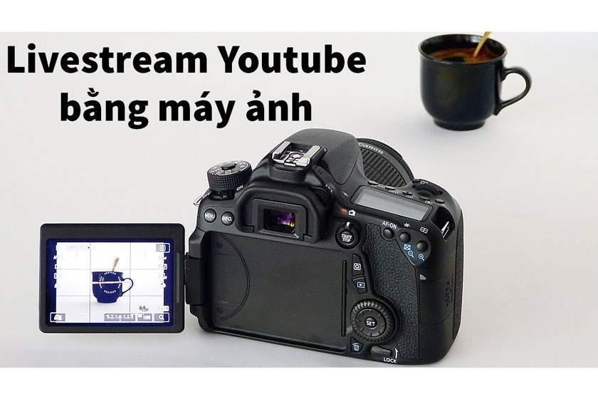 LiveStream bằng máy ảnh Canon